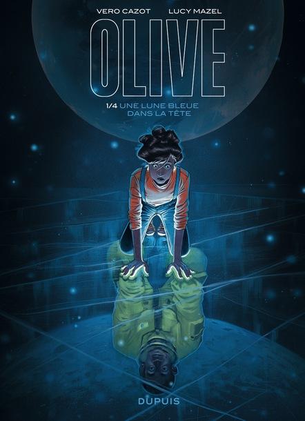 Olive, tome 1, Une lune bleue dans la tête